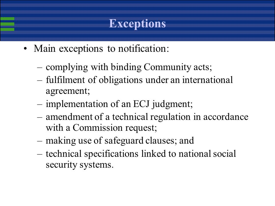 Exceptions Main exceptions to notification: