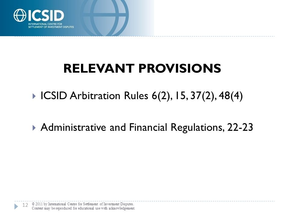 Relevant Provisions ICSID Arbitration Rules 6(2), 15, 37(2), 48(4)