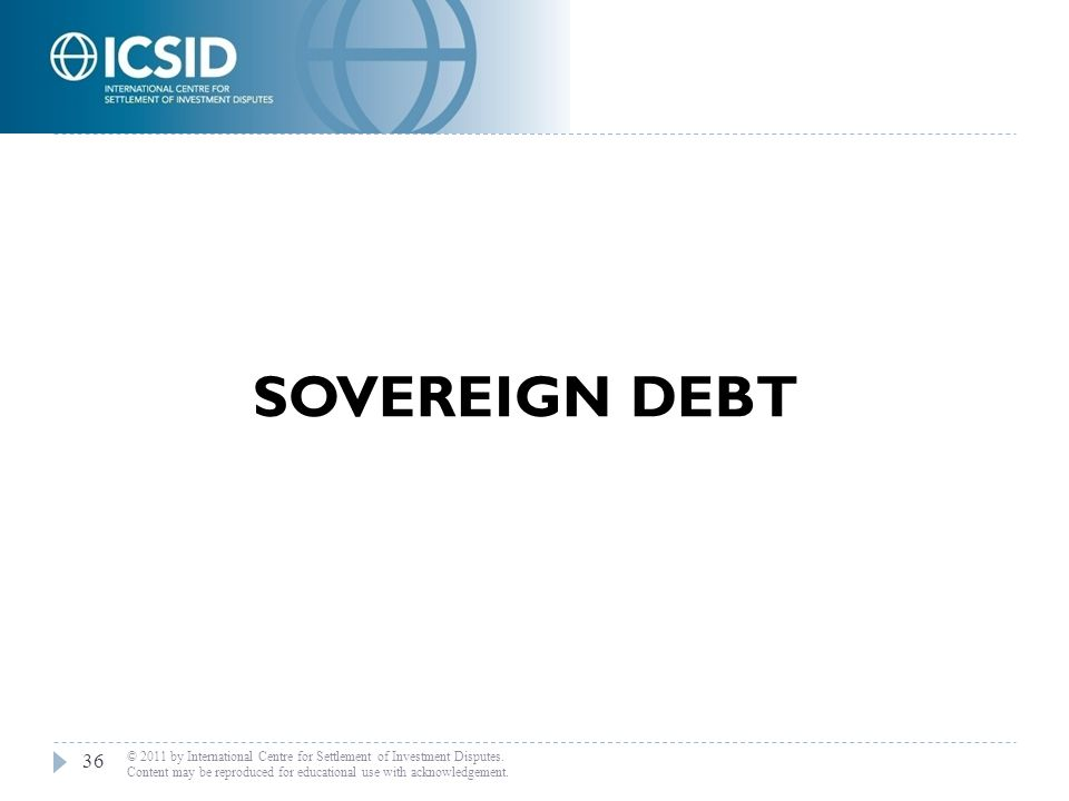 SOVEREIGN DEBT © 2011 by International Centre for Settlement of Investment Disputes.