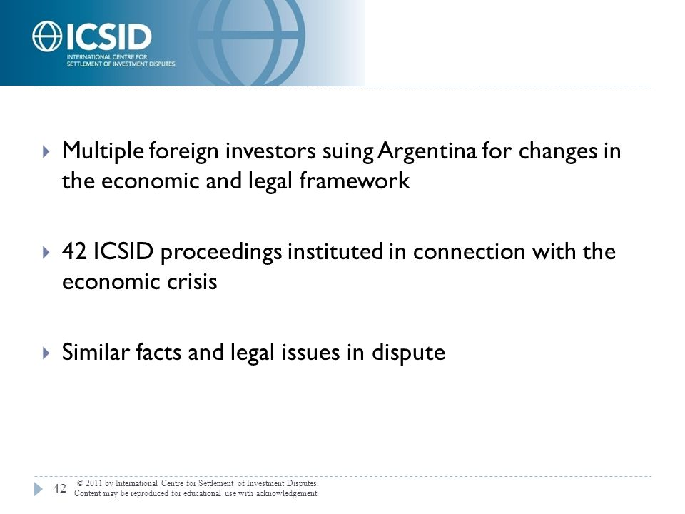 42 ICSID proceedings instituted in connection with the economic crisis