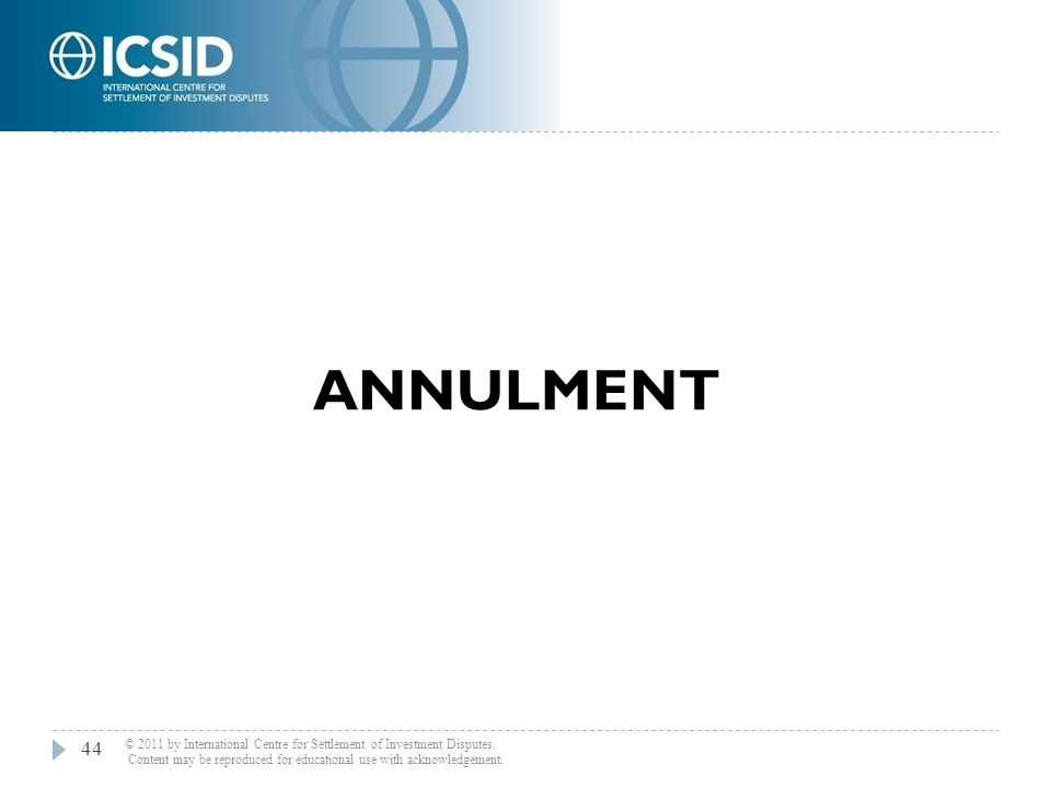 ANNULMENT © 2011 by International Centre for Settlement of Investment Disputes.