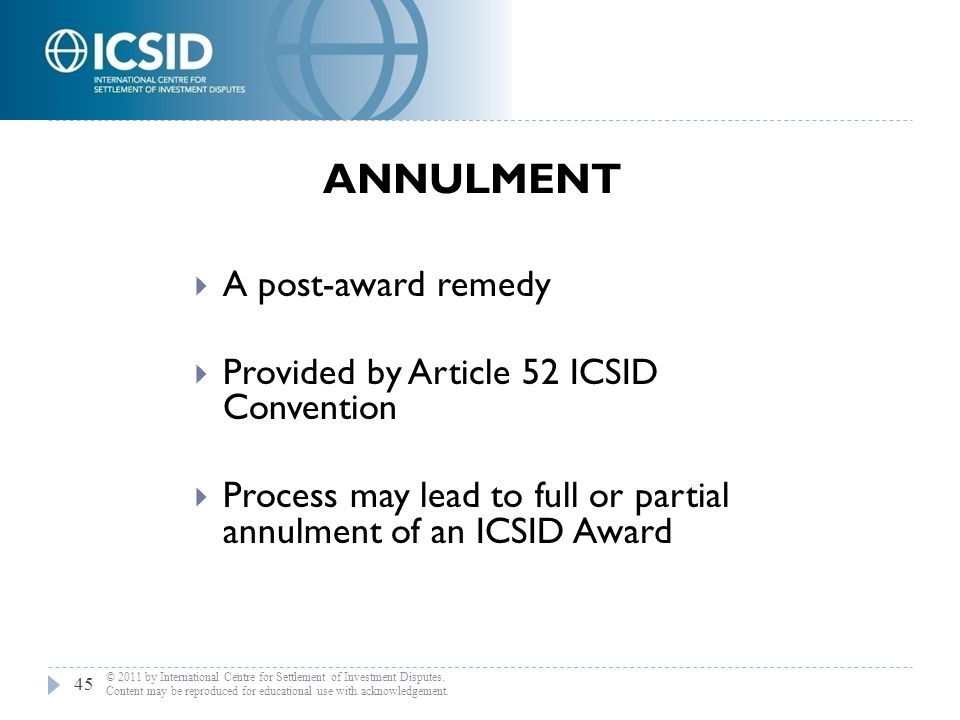 ANNULMENT A post-award remedy Provided by Article 52 ICSID Convention