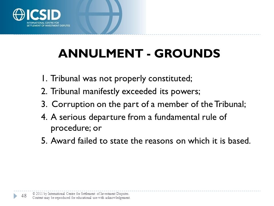 ANNULMENT - GROUNDS 1. Tribunal was not properly constituted;