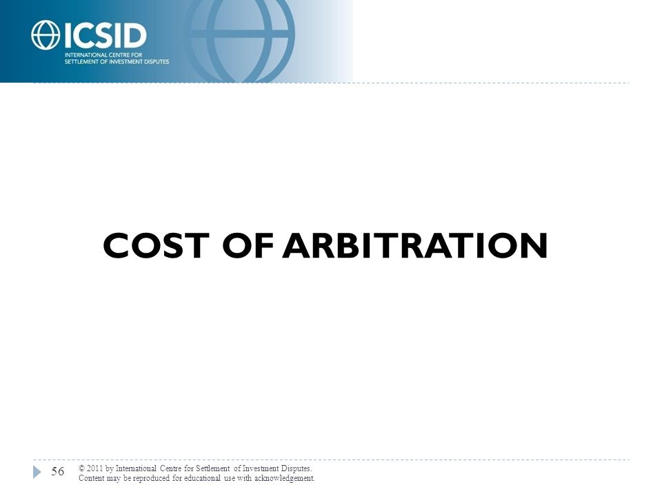 COST OF ARBITRATION © 2011 by International Centre for Settlement of Investment Disputes.