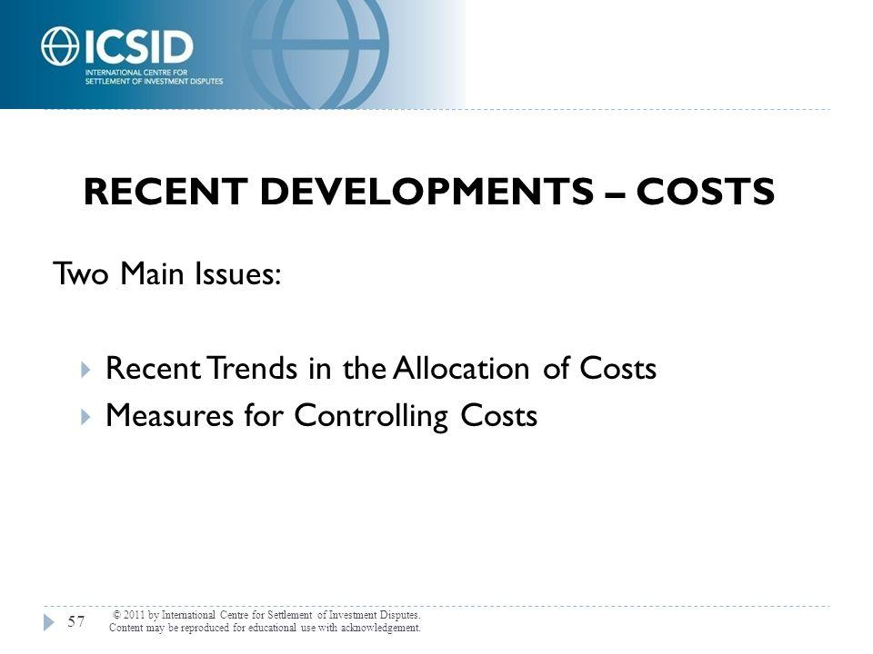 Recent Developments – Costs