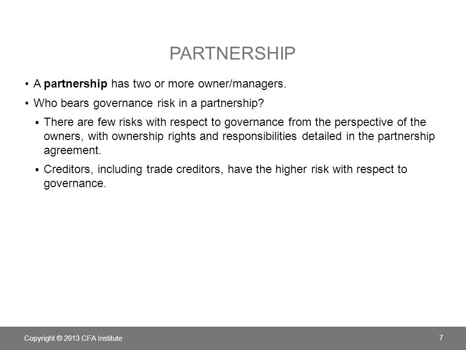 Partnership A partnership has two or more owner/managers.