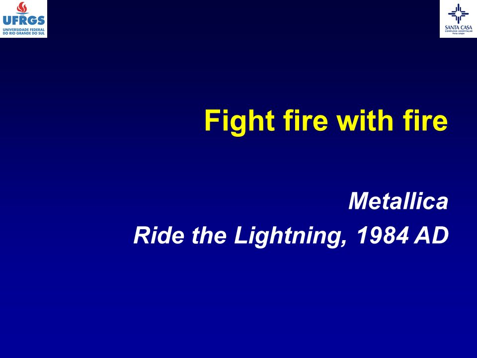 Fight fire with fire Metallica Ride the Lightning, 1984 AD