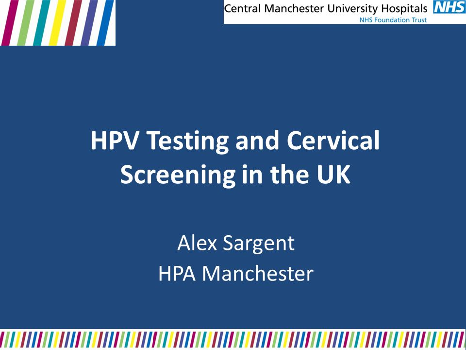 HPV Testing and Cervical Screening in the UK
