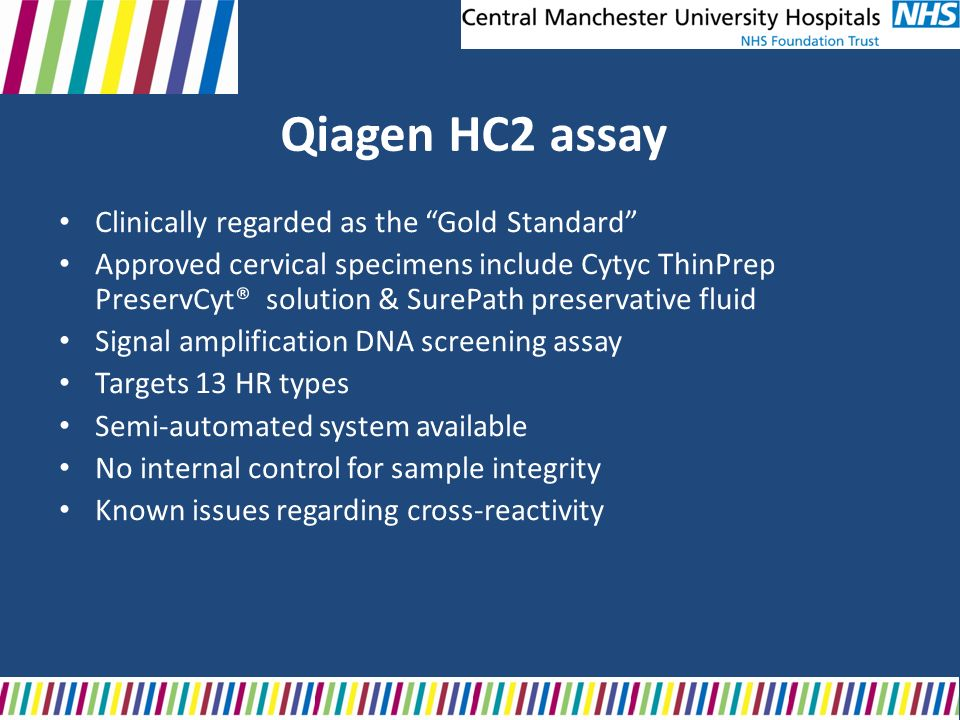 Qiagen HC2 assay Clinically regarded as the Gold Standard