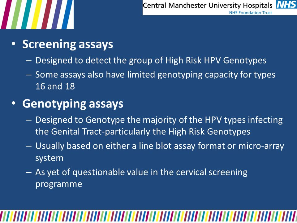 Screening assays Genotyping assays