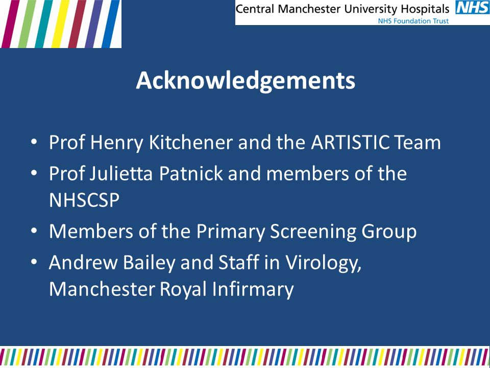 Acknowledgements Prof Henry Kitchener and the ARTISTIC Team