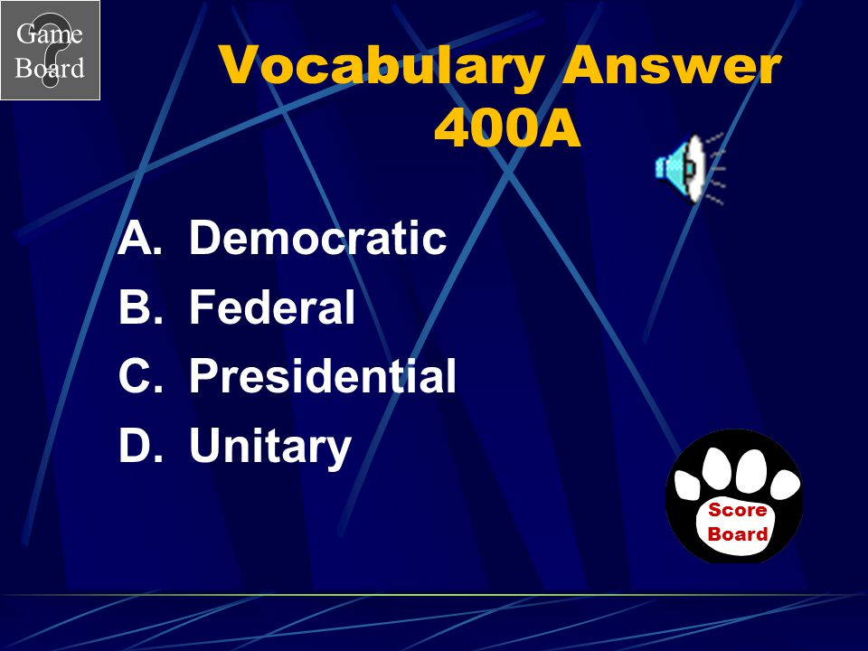 Vocabulary Answer 400A Democratic Federal Presidential Unitary