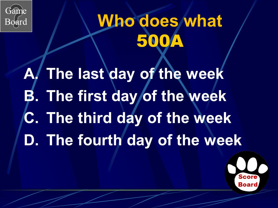Who does what 500A The last day of the week The first day of the week