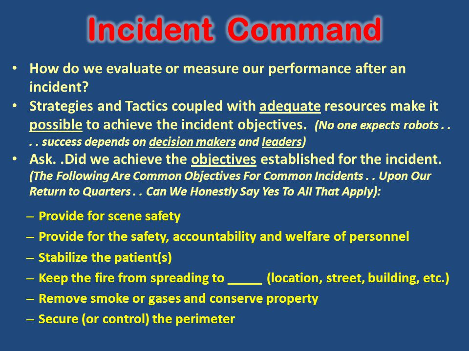 Incident Command How do we evaluate or measure our performance after an incident