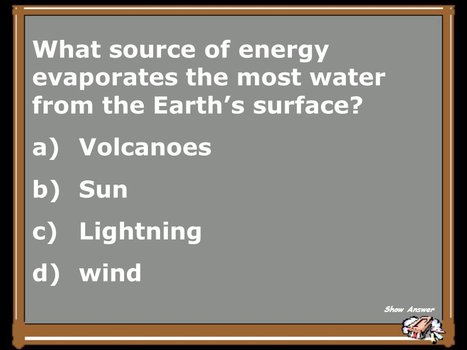 What source of energy evaporates the most water from the Earth's surface