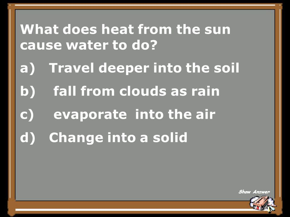 What does heat from the sun cause water to do