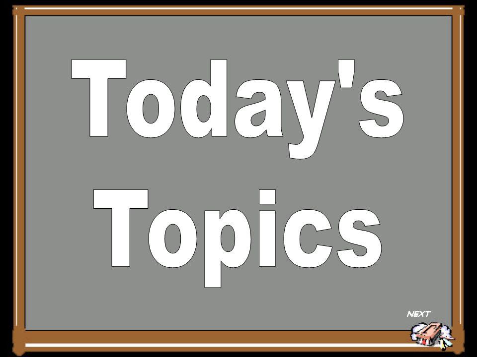 Today s Topics NEXT