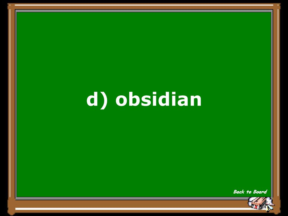 d) obsidian Back to Board