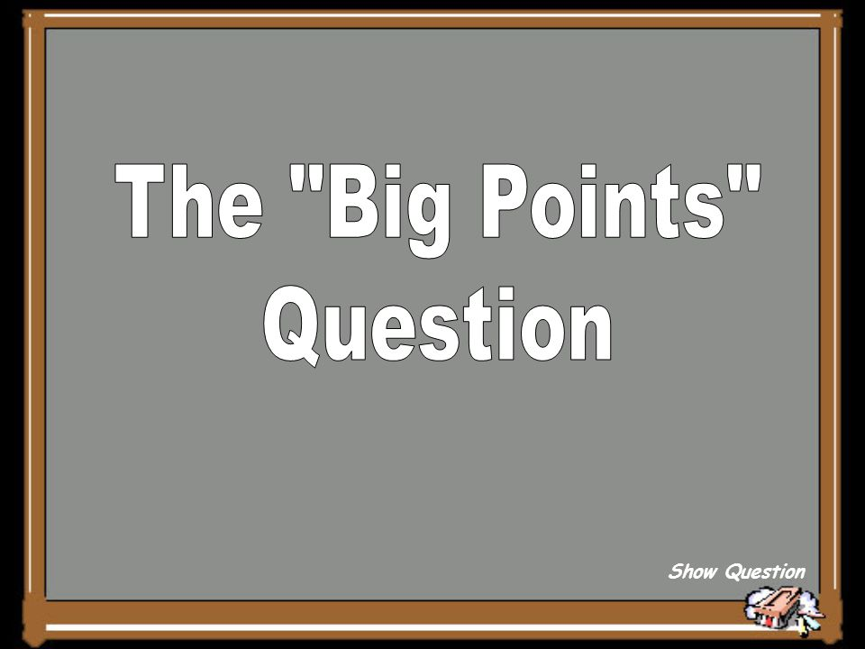 The Big Points Question Show Question