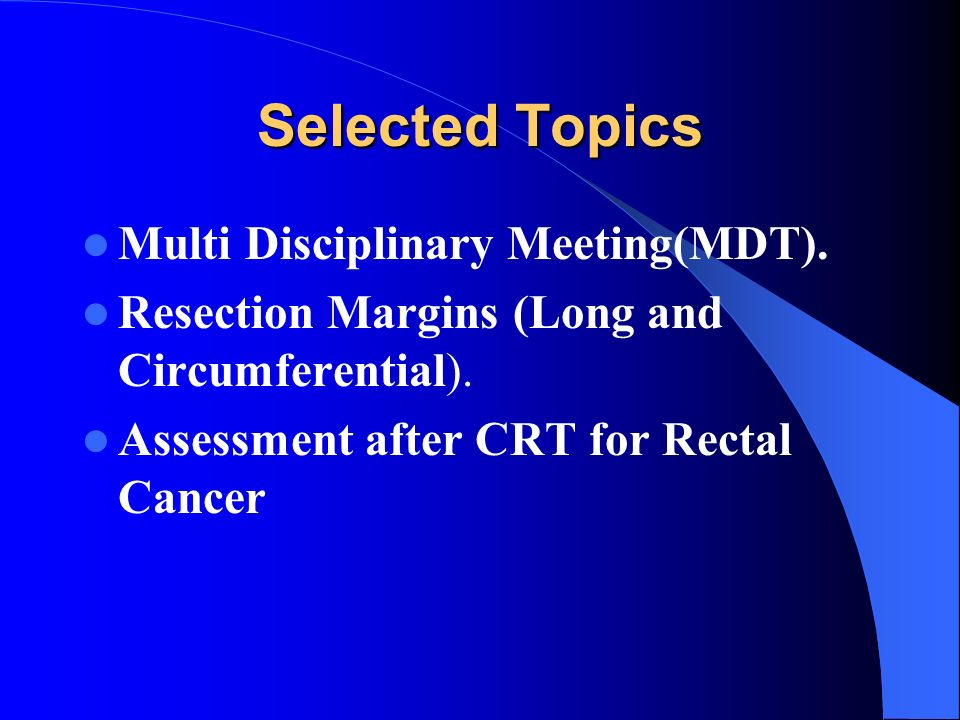 Selected Topics Multi Disciplinary Meeting(MDT).