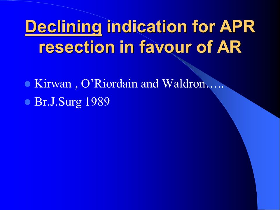 Declining indication for APR resection in favour of AR
