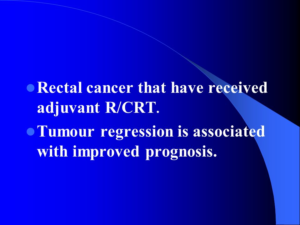 Rectal cancer that have received adjuvant R/CRT.
