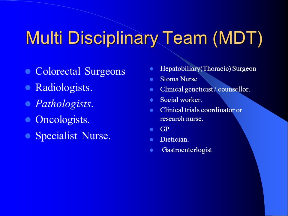 Multi Disciplinary Team (MDT)