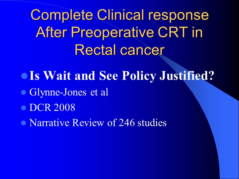 Complete Clinical response After Preoperative CRT in Rectal cancer