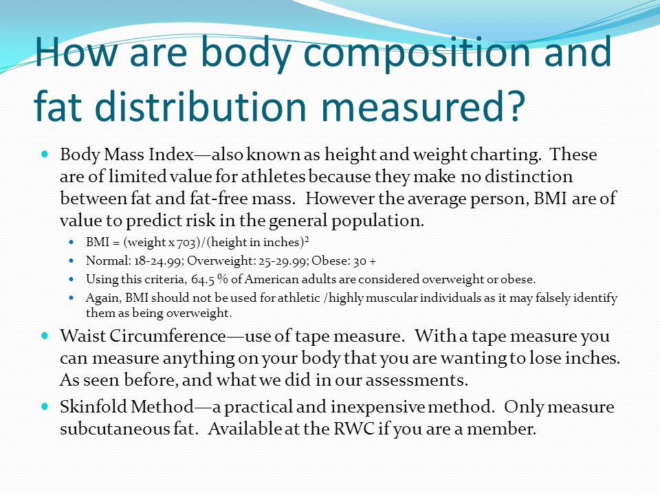 How are body composition and fat distribution measured