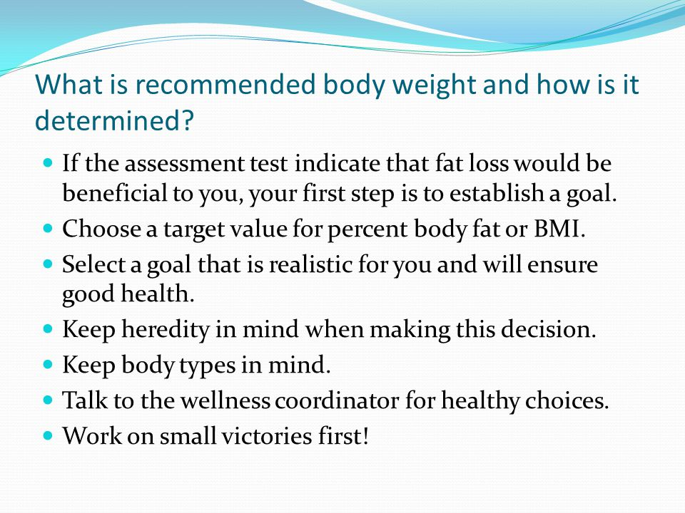 What is recommended body weight and how is it determined