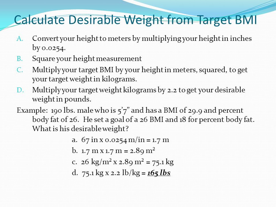 Calculate Desirable Weight from Target BMI