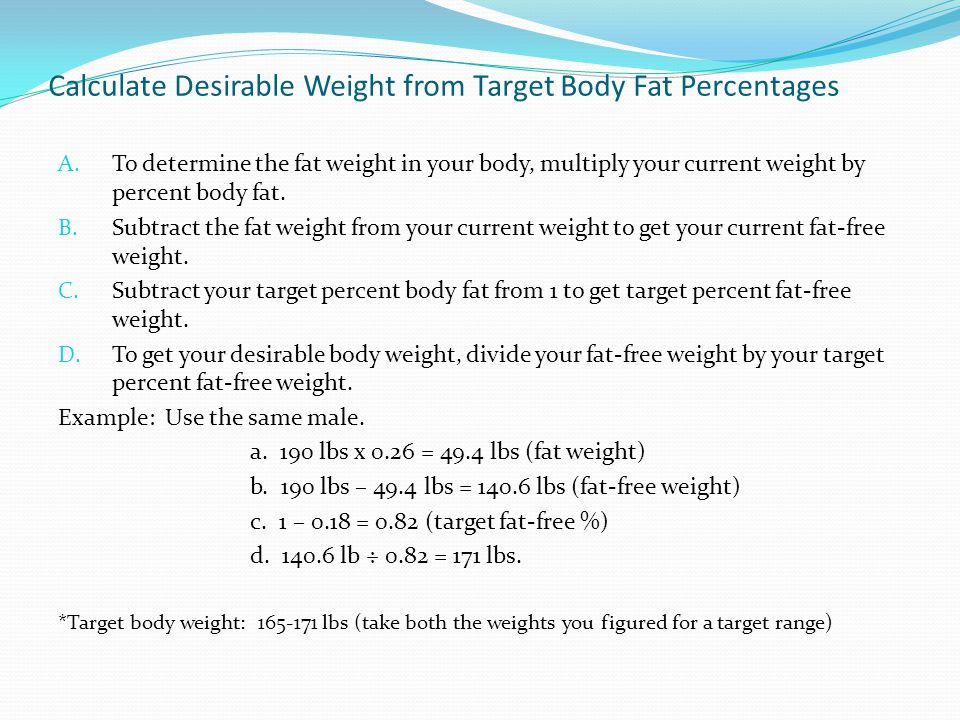 Calculate Desirable Weight from Target Body Fat Percentages