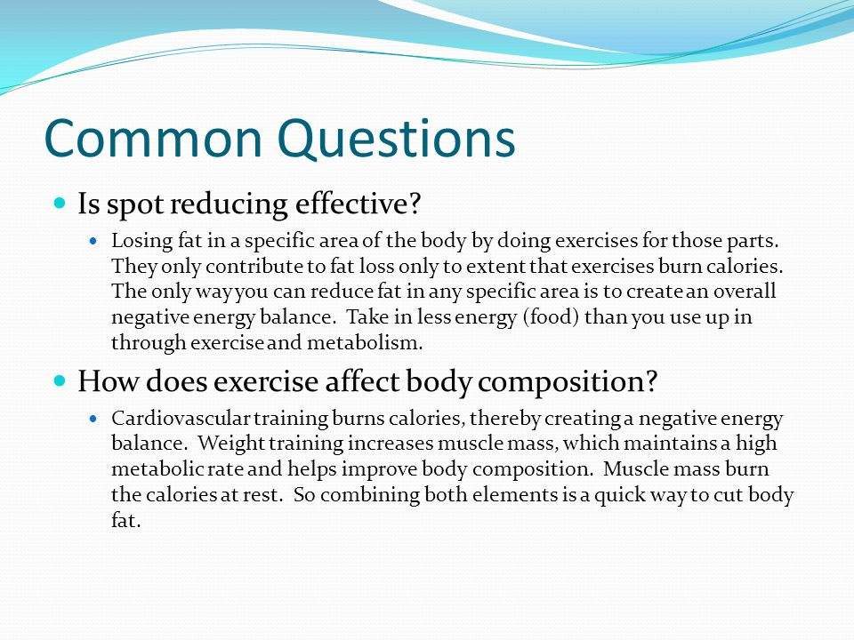 Common Questions Is spot reducing effective