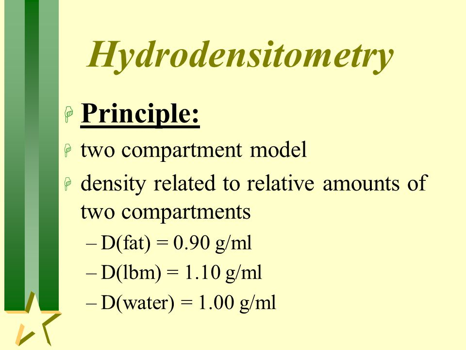 Hydrodensitometry Principle: two compartment model
