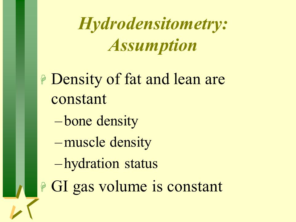 Hydrodensitometry: Assumption