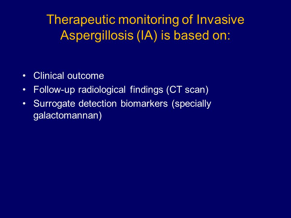 Therapeutic monitoring of Invasive Aspergillosis (IA) is based on: