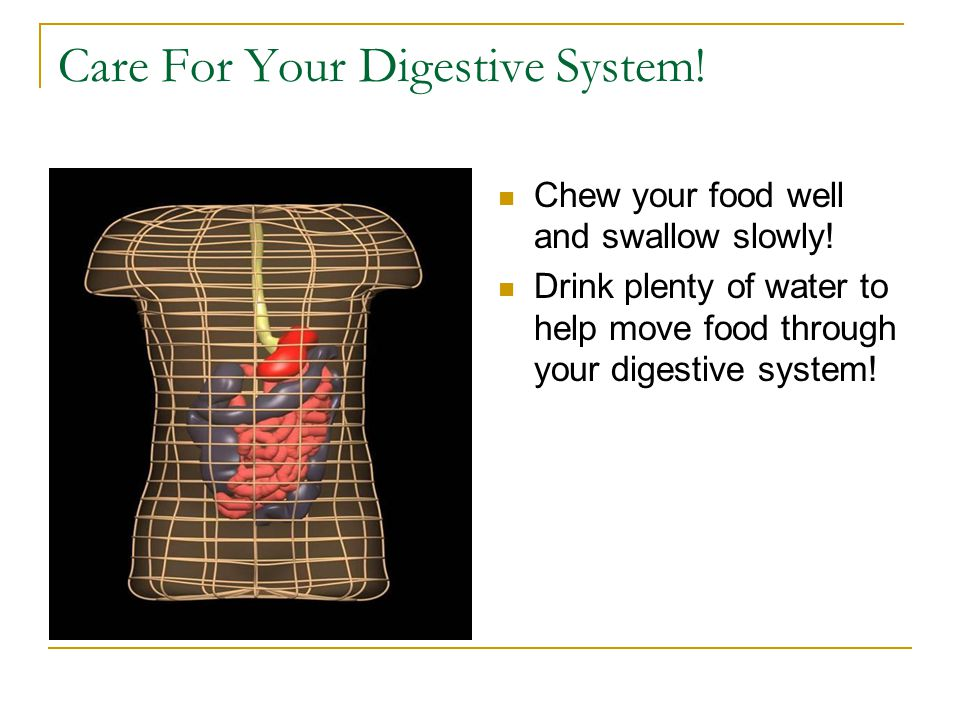 Care For Your Digestive System!