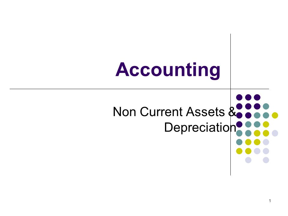 Non Current Assets & Depreciation
