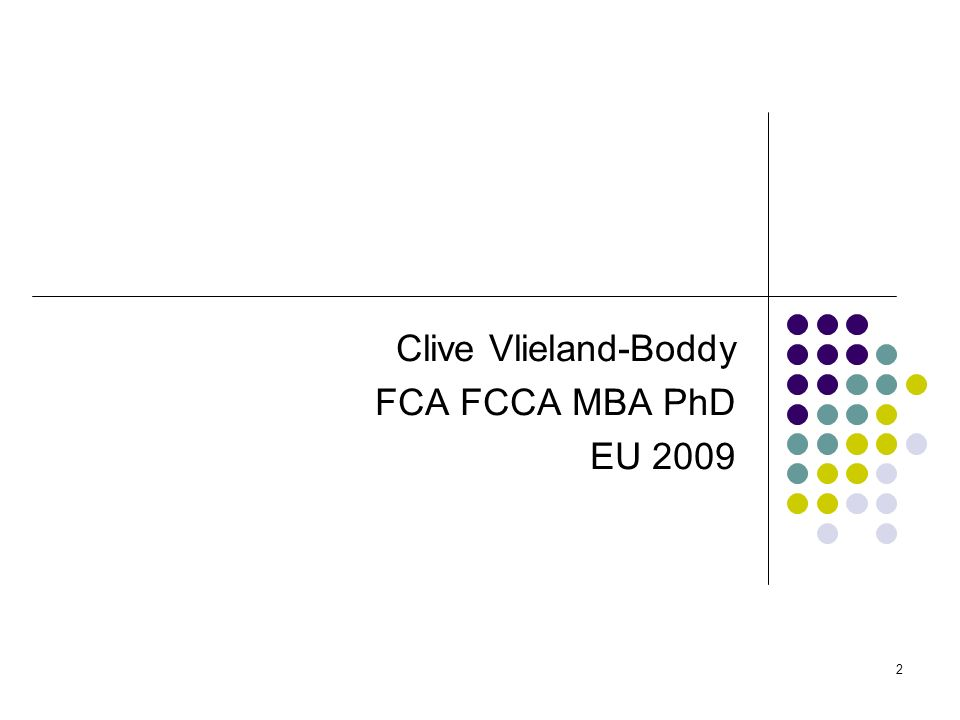 Clive Vlieland-Boddy FCA FCCA MBA PhD EU 2009