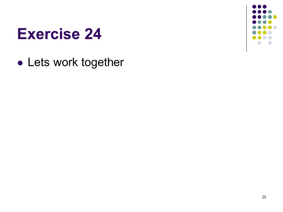 Exercise 24 Lets work together