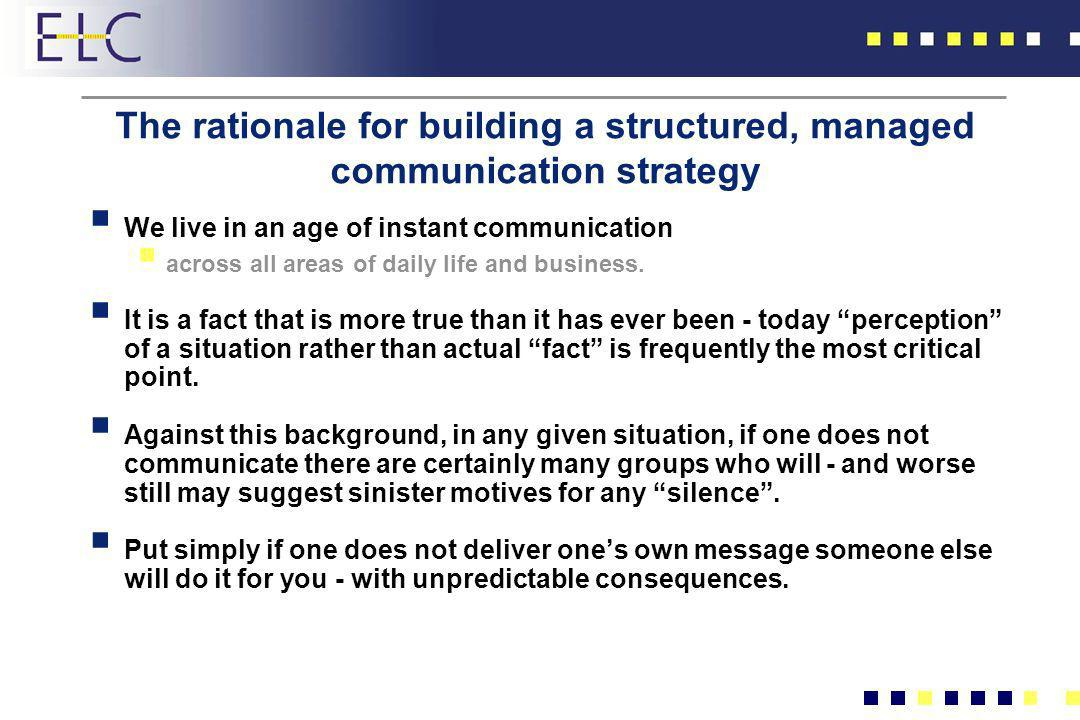 The rationale for building a structured, managed communication strategy