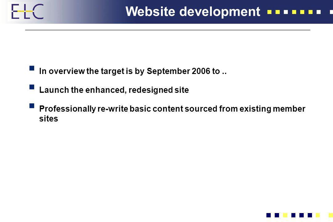 Website development In overview the target is by September 2006 to ..