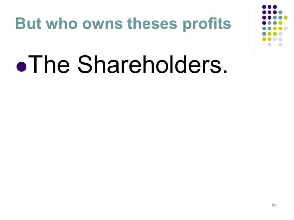 But who owns theses profits
