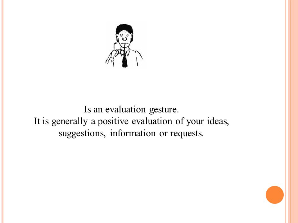 Is an evaluation gesture.