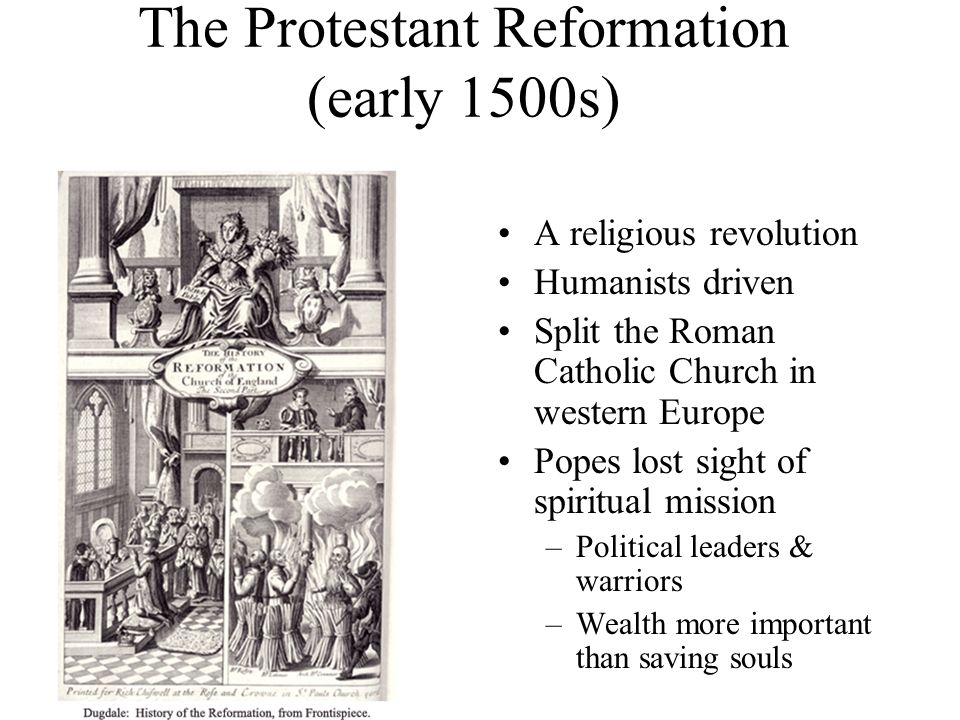 The Protestant Reformation (early 1500s)