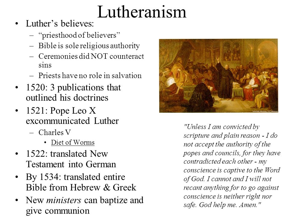 Lutheranism Luther's believes: