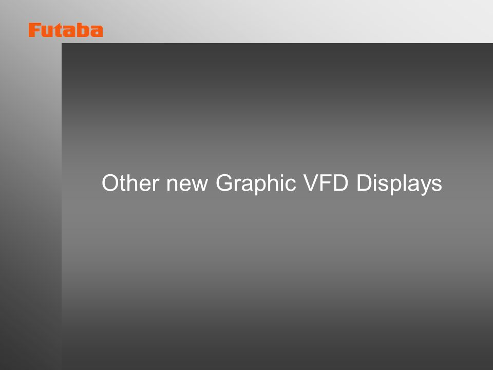 Other new Graphic VFD Displays
