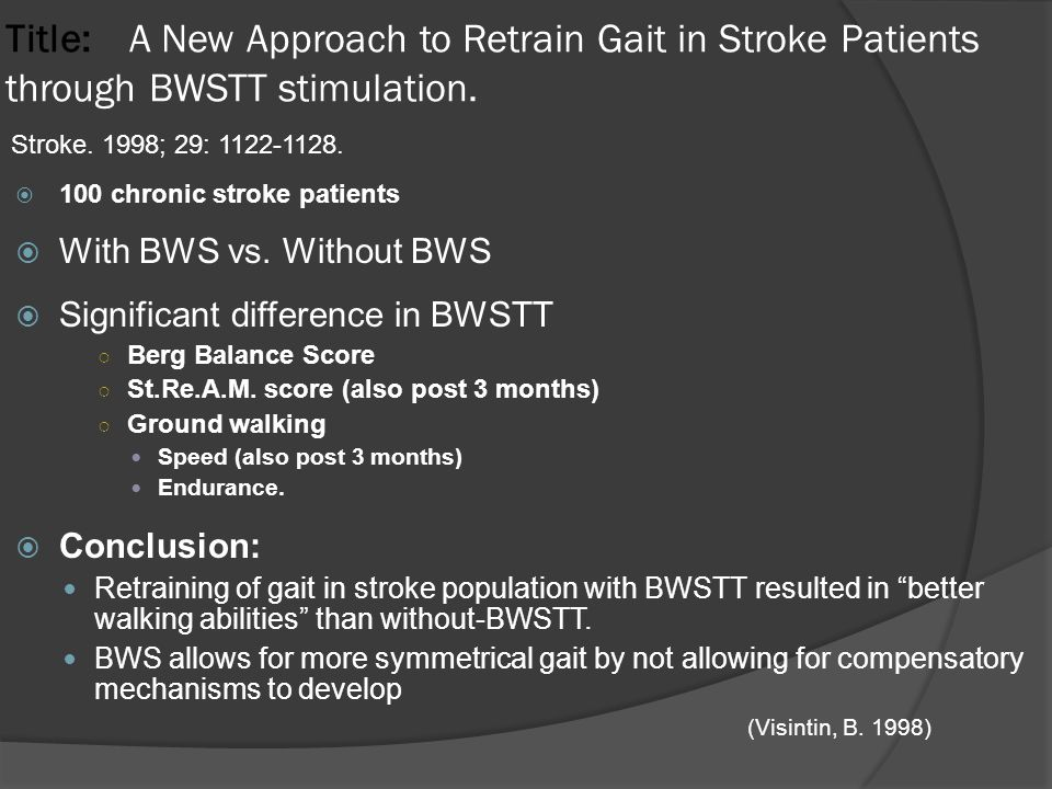 Title: A New Approach to Retrain Gait in Stroke Patients through BWSTT stimulation.