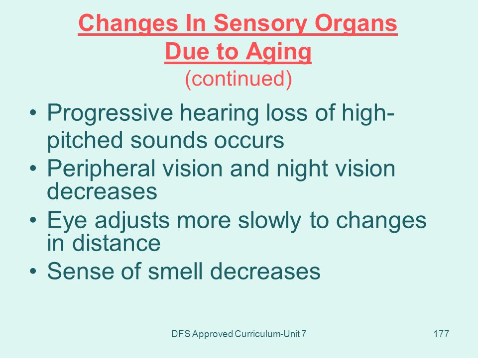 Changes In Sensory Organs Due to Aging (continued)