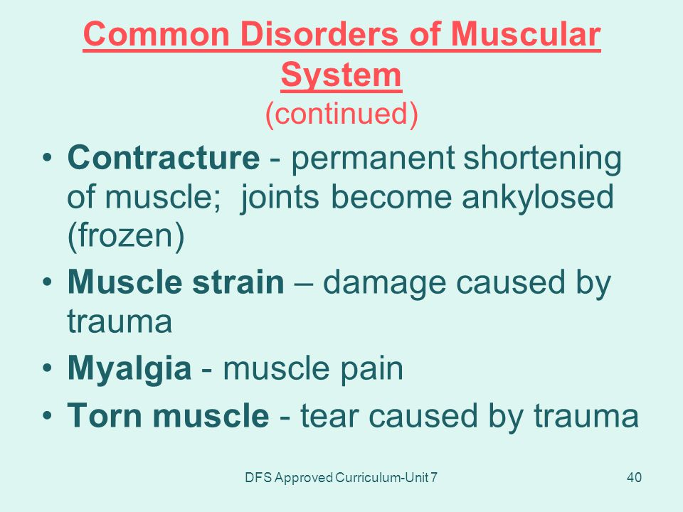Common Disorders of Muscular System (continued)